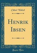 Henrik Ibsen (Classic Reprint)