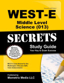 WEST E Middle Level Science  013  Secrets Study Guide