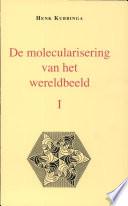 De Molecularisering Van Het Wereldbeeld