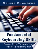 Fundamental Keyboarding Skills : the typewriter to the computer the paper is...