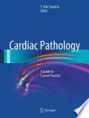 Cardiac Pathology : recently defined disease. cardiac pathology: a...
