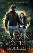 Dragon Mystics by Jaymin Eve