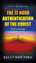 The 72 Hour Authentication Of The Christ