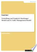 Vorstellung und Vergleich: Harzburger Modell und St. Galler Management-Modell