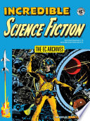 The EC Archives  Incredible Science Fiction