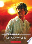 Stars Wars    A New Hope  The Life of Luke Skywalker