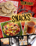 A Teen Guide to Quick  Healthy Snacks