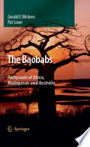 The Baobabs: Pachycauls of Africa, Madagascar and Australia Species In The Genus Adansonia It