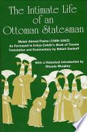 Intimate Life of an Ottoman Statesman  Melek Ahmed Pasha  1588 1662   The