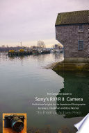 The Complete Guide to Sony  s RX1R II Camera  B W Edition
