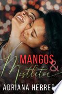 Mangos and Mistletoe  A Foodie Holiday Novella Book PDF