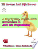 Ms Access And Sql Server Crash Course A Step By Step Project Based Introduction To Java Gui Programming