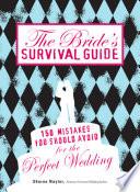 The Bride s Survival Guide