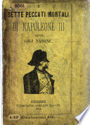 I sette peccati mortali di Gigi Nasone  i e  Napoleon III  Emperor of the French