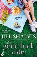 The Good Luck Sister  A Wildstone Novella