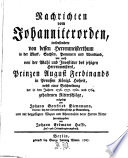 Nachrichten vom Johanniterorden, insbesonders von dessen Herrenmeisterthum in der Mark, Sachsen, Pommern u. Wendland, wie auch von der Wahl und Investitur des jetzigen Herrennmeisters, Prinzen August Ferdinand ...