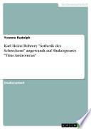 """Karl Heinz Bohrers """"Ästhetik des Schreckens"""" angewandt auf Shakespeares """"Titus Andronicus"""""""