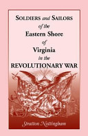 Soldiers and Sailors of the Eastern Shore of Virginia in the Revolutionary War