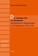 Der Leipziger Rat im Mittelalter