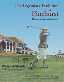 The Legendary Evolution of Pinehurst