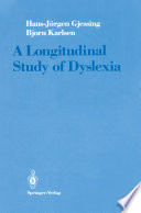 A Longitudinal Study of Dyslexia Cooperated In A Research Effort Relating To