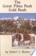 The Great Pikes Peak Gold Rush