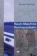 Raum Maschine Reichsautobahn