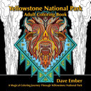Yellowstone National Park Adult Coloring Book