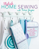 Stylish Home Sewing with Torie Jayne