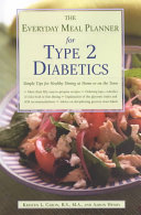 The Everyday Meal Planner for Type 2 Diabetes  Simple Tips for Healthy Dining at Home Or On the Town