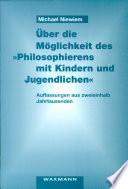 """Über die Möglichkeit des """"Philosophierens mit Kindern und Jugendlichen"""""""