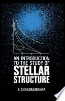 An Introduction to the Study of Stellar Structure