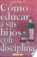 Cómo educar a sus hijos con disciplina