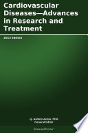 Cardiovascular Diseases Advances In Research And Treatment 2013 Edition