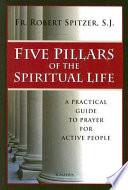 Five Pillars of the Spiritual Life