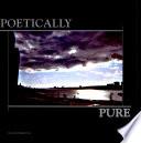 Poetically Pure