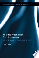 Risk And Presidential Decision-making : foreign policy decision-making has changed...