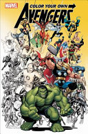 Color Your Own Avengers : when earth's mightiest heroes and...