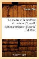 Le Maitre Et La Maitresse de Maison  Nouvelle Edition Corrigee Et Illustree   Ed 1887
