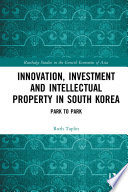 Innovation  Investment and Intellectual Property in South Korea