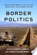Ebook Border Politics Epub Nancy A. Naples,Jennifer Bickham Mendez Apps Read Mobile