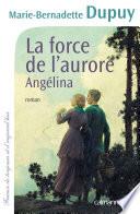La Force de l'aurore, Angélina