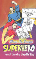 How to Draw Superheroes   Pencil Drawings Step by Step