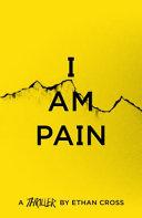 I Am Pain