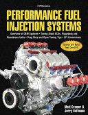 Performance Fuel Injection Systems: Overview of OEM Systems, Tuning Stock ECUs, Piggback and Standalone Units, Drag Strip and Dyno Tuning Tips, EFI Conversions