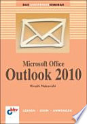 Das Einsteigerseminar Microsoft Office Outlook 2010