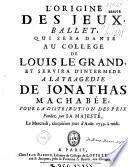 illustration L' Origine des jeux, [programme du] ballet [réglé par Malter l'aîné] qui sera dansé au Collège de Louis le Grand, et servira d'intermède à la tragédie de Jonathas Machabée... [le 5 août 1739, par le P. de La Santé]
