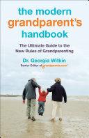 The Modern Grandparent s Handbook