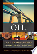 Oil  A Cultural and Geographic Encyclopedia of Black Gold  2 volumes
