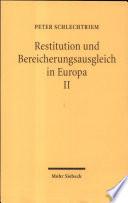 Restitution und Bereicherungsausgleich in Europa